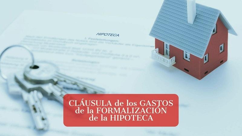clausula-de-los-gastos-de-la-formalización-de-la-hipoteca