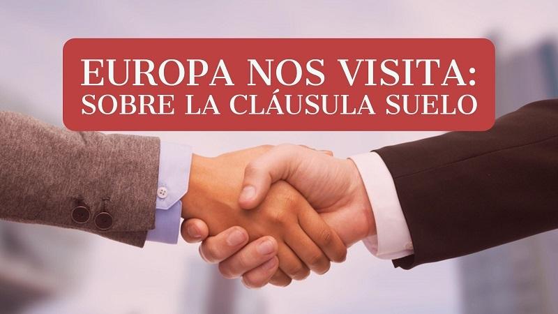 Europa-nos-visita-sobre-las-clausulas-suelo
