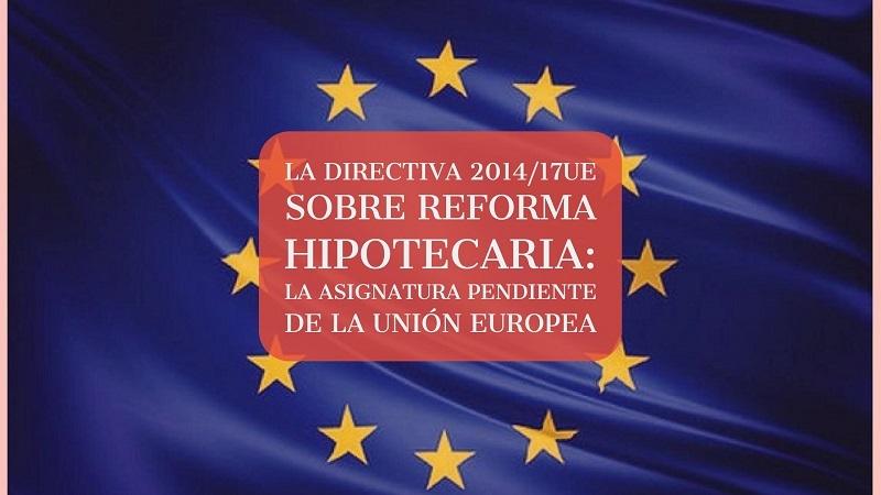 La-directiva-sobre-reforma-hipotecaria-de-la-union-europea
