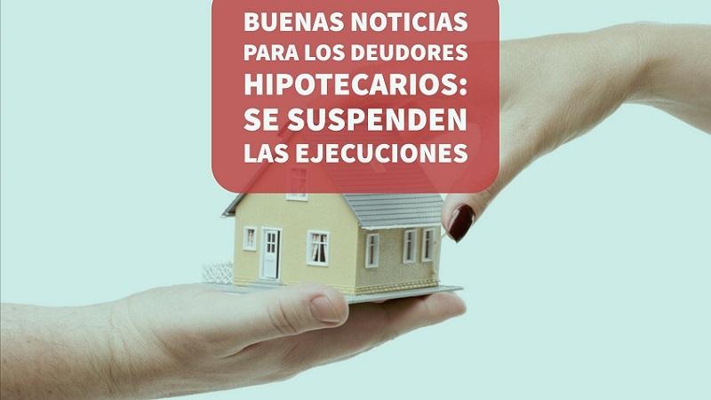buenas-noticias-para-los-deudores-hipotecarios-se-suspenden-las-ejecuciones