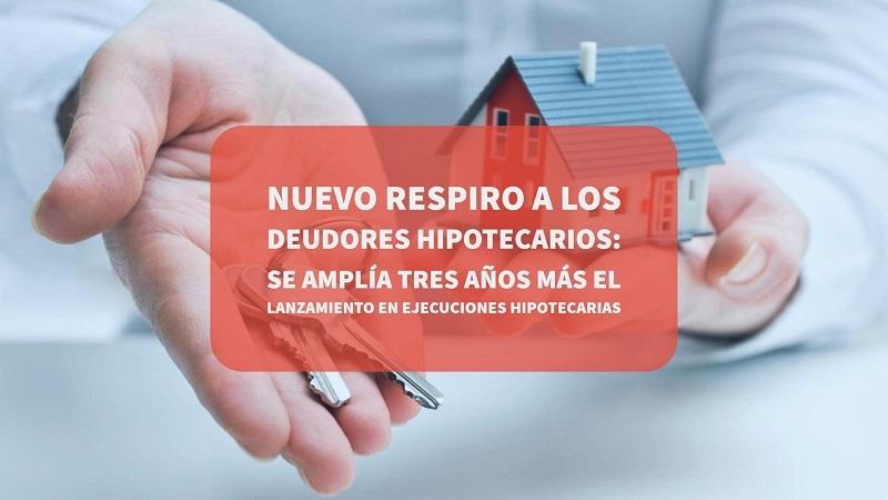 nuevo-respiro-a-los-deudores-hipotecarios-se-amplia-tres-años-mas-el-lanzamiento-en-ejecuciones-hipotecarias