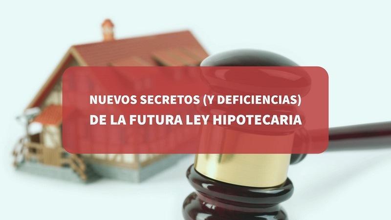 nuevos-secretos-y-deficiencias-de-la-futura-ley-hipotecaria
