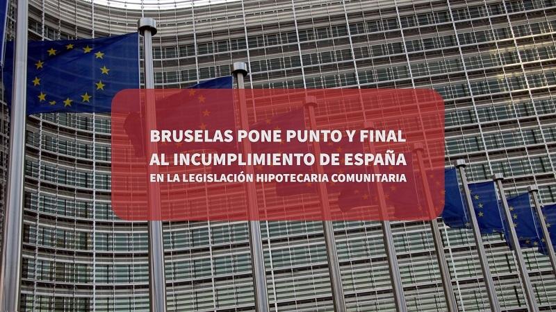 bruselas-pone-punto-y-final-al-incumplimiento-de-españa-en-la-legislacion-hipotecaria-comunitaria