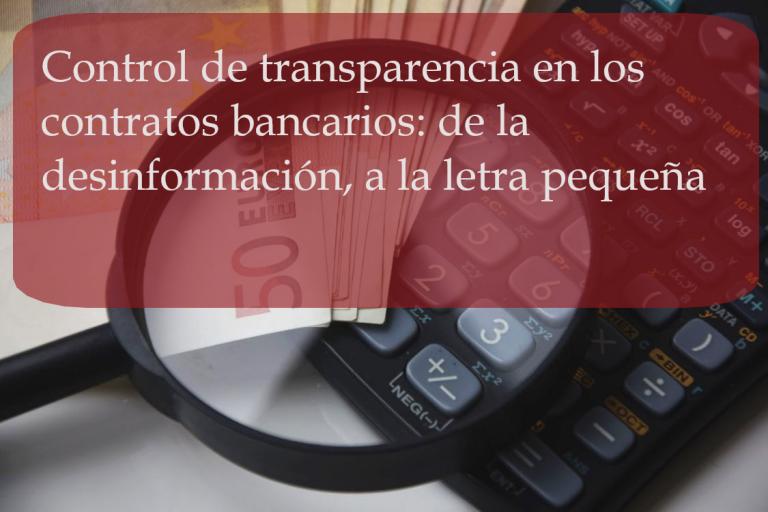Control de transparencia en Contratos Bancarios: De la desinformación, a la letra pequeña