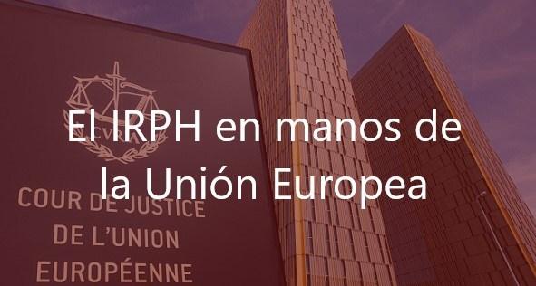 El IRPH en manos de la Unión Europea
