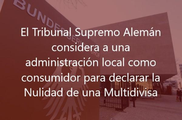 El-Tribunal-Supremo-Alemán-considera-a-una-administración-local-como-consumidor-para-declarar-la-Nulidad-de-una-Multidivisa-Juan-Ignacio-Navas
