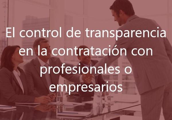 El control de transparencia en la contratación con profesionales o empresarios