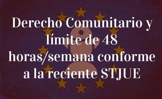 Derecho-Comunitario-y-límite-de-48-horas/semana-conforme-a-la-reciente-STJUE-Navas-&-Cusí-Abogados-Bruselas