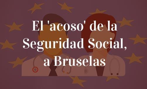 El-'acoso'-de-la-Seguridad-Social,-a-Bruselas-Navas-&-Cusí-Abogados-Bruselas-Derecho-de-la-Unión-Europea