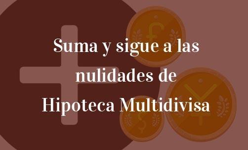 Suma-y-sigue-a-las-nulidades-de-Hipoteca-Multidivisa-Navas-&-Cusí-Abogados-Especialistas-en-Nulidad-de-Hipoteca-Multidivisa