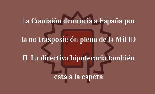 La-Comisión-denuncia-a-España-por-la-no-trasposición-plena-de-la-MiFID-II.-La-directiva-hipotecaria-también-está-a-la-espera-Juan-Ignacio-Navas-Marqués
