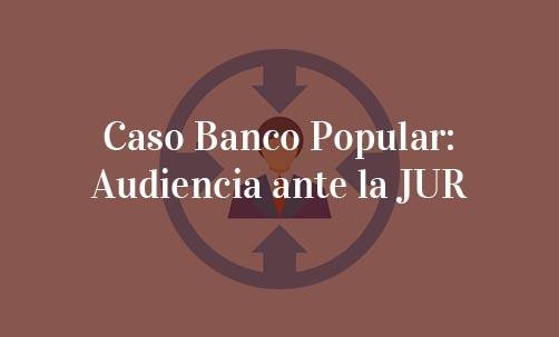 Caso-Banco-Popular:-Audiencia-ante-la-JUR-Juan-Ignacio-Navas-Abogado-Especialista-en-Derecho-Bancario