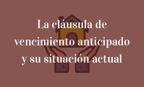 La-cláusula-de-vencimiento-anticipado-y-su-situación-actual-Juan-Ignacio-Navas-abogado-especialista-en-derecho-comunitario-y-derecho-bancario