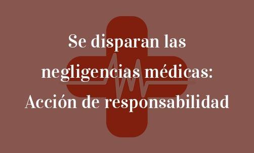 Se-disparan-las-negligencias-médicas:-Acción-de-responsabilidad-Juan-Ignacio-Navas-abogado-especialista-en-negligencias-médicas