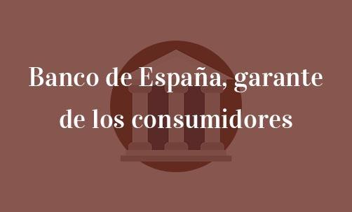 Banco-de-España,-garante-de-los-consumidores-Juan-Ignacio-Navas-abogado-especialista-en-Derecho-de-los-consumidores
