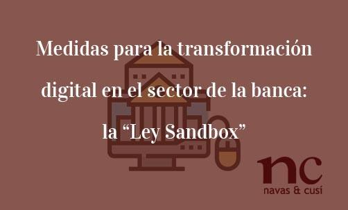 """Medidas-para-la-transformación-digital-en-el-sector-de-la-banca:-la-""""Ley Sandbox""""-Juan-Ignacio-navas-Abogado-especialista-en-Derecho-Bancario"""