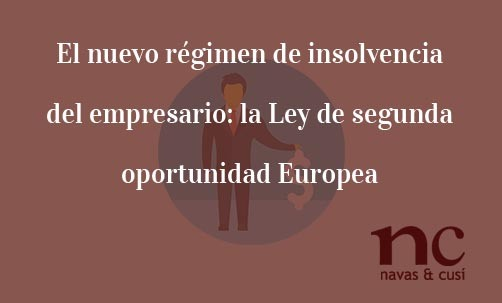 El-nuevo-regimen-de-insolvencia-del-empresario:-la-Ley-de-segunda-oportunidad-Europea