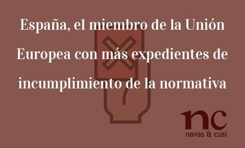 España,-el-miembro-de-la-Unión-Europea-con-más-expedientes-de-incumplimiento-de-la-normativa-europea-Juan-Ignacio-Navas-Abogado-especialista-en-Derecho-de-la-Unión-Europea