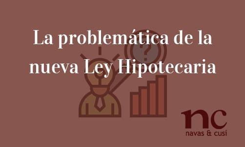 La-problemática-de-la-nueva-Ley-Hipotecaria