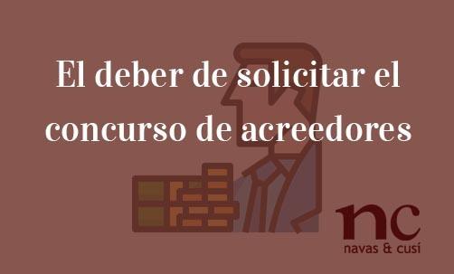 El-deber-de-solicitar-el-concurso-de-acreedores-Juan-Ignacio-Navas-Abogado-especialista-en-Derecho-Mercantil