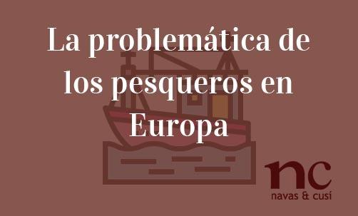 La-problematica-de-los-pesqueros-en-Europa-Juan-Ignacio-Navas-Abogado-especialista-en-Derecho-de-la-Unión-Europea