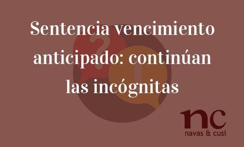 Sentencia-vencimiento-anticipado-continuan-las-incognitas-Juan-Ignacio-Navas-abogado-especialista-en-Derecho-Bancario-y-Europeo