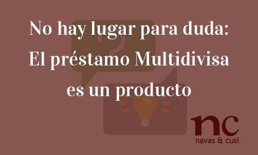 No-hay-lugar-para-duda-El-prestamo-Multidivisa-es-un-producto-complejo-Juan-Ignacio-Navas-Marques