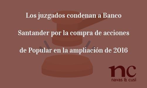 Los juzgados condenan a Banco Santander por la compra de acciones de Popular en la ampliación de 2016