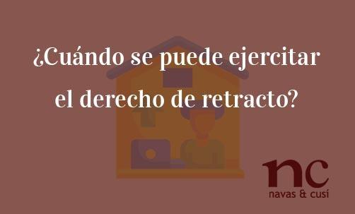 ¿Cuándo-se-puede-ejercitar-el-derecho-de-retracto?-Juan-Ignacio-Navas-abogado-especialista-en-Derecho-Bancario