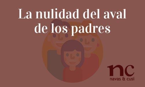 La-nulidad-del-aval-de-los-padres-Juan-Ignacio-Navas-Abogado-especialista-en-Derecho-Bancario