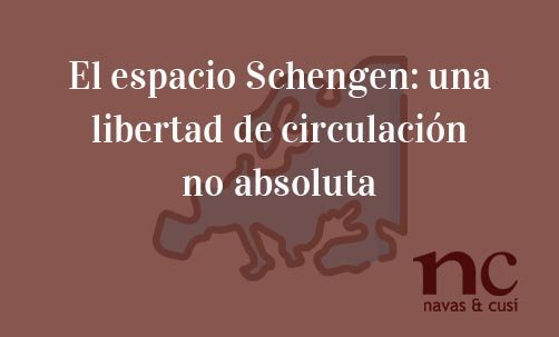 El-espacio-Schengen:-una-libertad-de-circulación-no-absoluta-Juan-Ignacio-Navas-Abogado-especialista-en-Derecho-de-la-Unión-Europea
