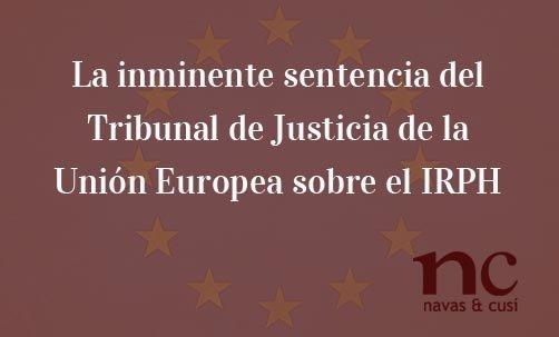 La-inminente-sentencia-del-Tribunal-de-Justicia-de-la-Unión-Europea-sobre-el-IRPH-Juan-Ignacio-Navas-Abogado-especialista-en-Derecho-Bancario-y-de-la-Unión-Europea
