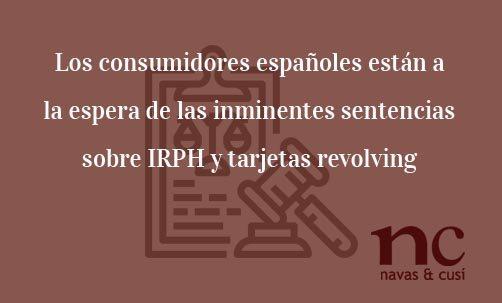 Los-consumidores-españoles-están-a-la-espera-de-las-inminentes-sentencias-sobre-IRPH-y-tarjetas-revolving-Juan-ignacio-navas-Abogado-especialista-en-Derecho-de-la-Unión-Europea