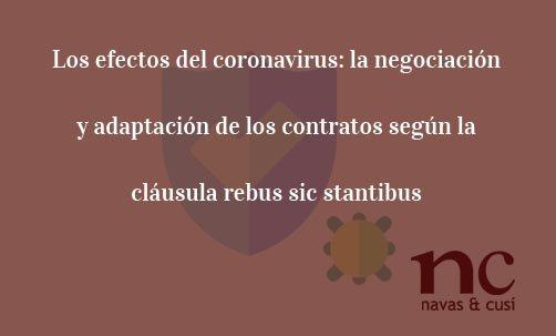 Los-efectos-del-coronavirus:-la-negociación-y-adaptación-de-los-contratos-según-la-cláusula-rebus-sic-stantibus-Juan-Ignacio-Navas-Abogado-especialista-en-Derecho-Civil