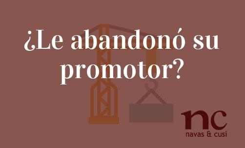 ¿Le-abandonó-su-promotor?-Juan-Ignacio-Navas-Abogado-especialista-en-Derecho-Bancario