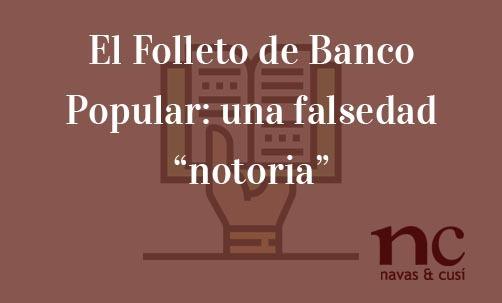 """El-Folleto-de-Banco-Popular:-una-falsedad-""""notoria""""-Juan-Ignacio-Navas-Abogado-especialista-en-Derecho-Bancario"""