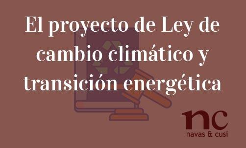 El-proyecto-de-Ley-de-cambio-climático-y-transición-energética-Juan-Ignacio-Navas-Abogado-especialista-en-Derecho-de-la-Unión-Europea-y-economía-circular