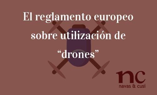 """El-reglamento-europeo-sobre-utilización-de-""""drones""""-Juan-Ignacio-Navas-Abogado-especialista-en-Derecho-de-la-Unión-Europea"""