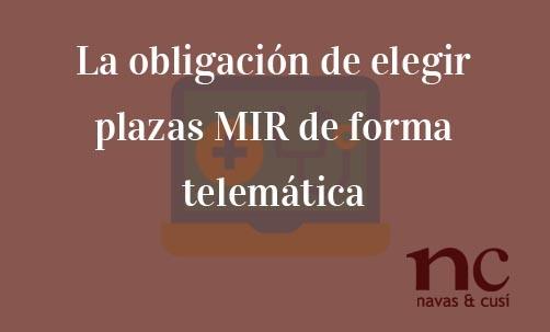 La-obligación-de-elegir-plazas-MIR-de-forma-telemática-Juan-Ignacio-Navas-Abogado-especialista-en-Derecho-de-la-Unión-Europea