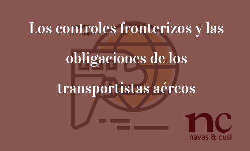 Los-controles-fronterizos-y-las-obligaciones-de-los-transportistas-aéreos-Juan-Ignacio-Navas-Abogado-especialista-en-Derecho-de-la-Unión-Europea